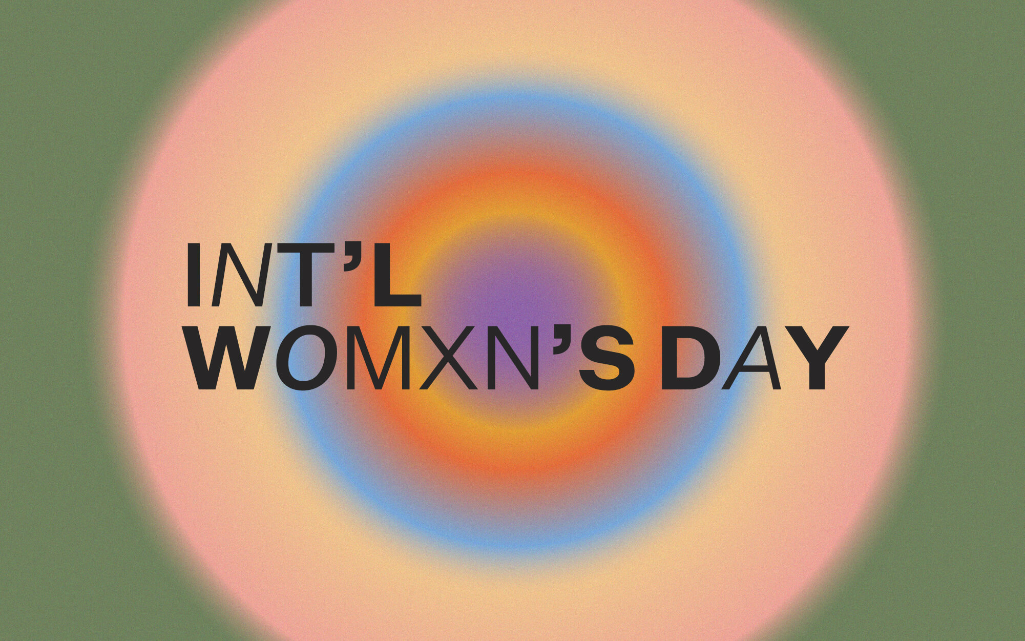 INT'L WOMXN'S DAY - Coming March 8, 2021