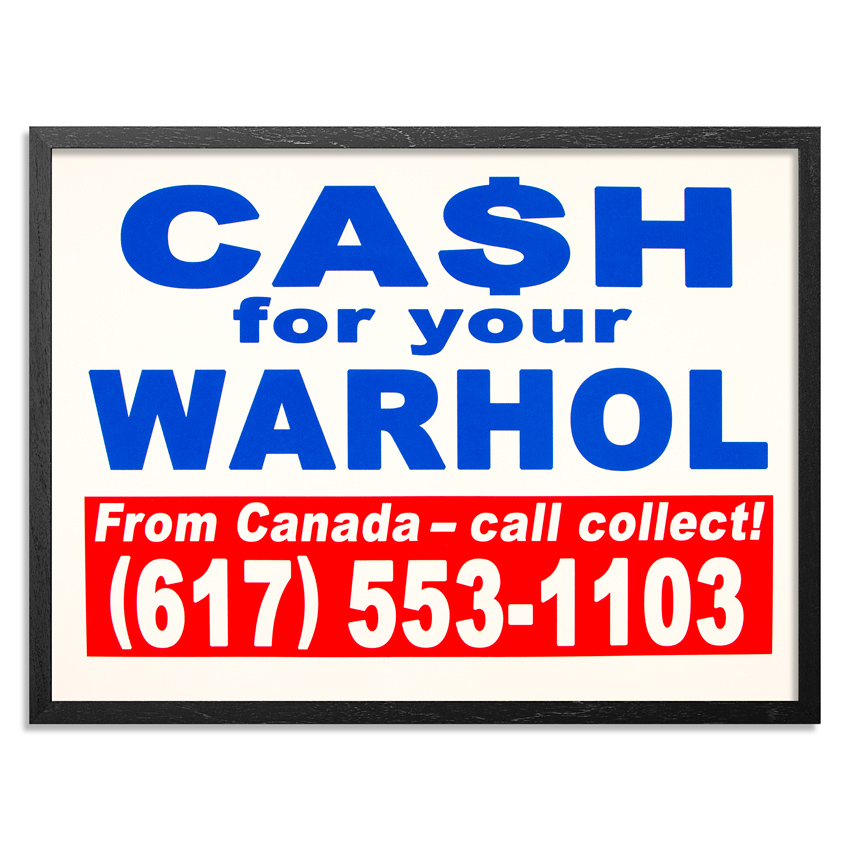 Cash For Your Warhol Art Print - CFYW Call Collect - Standard Edition