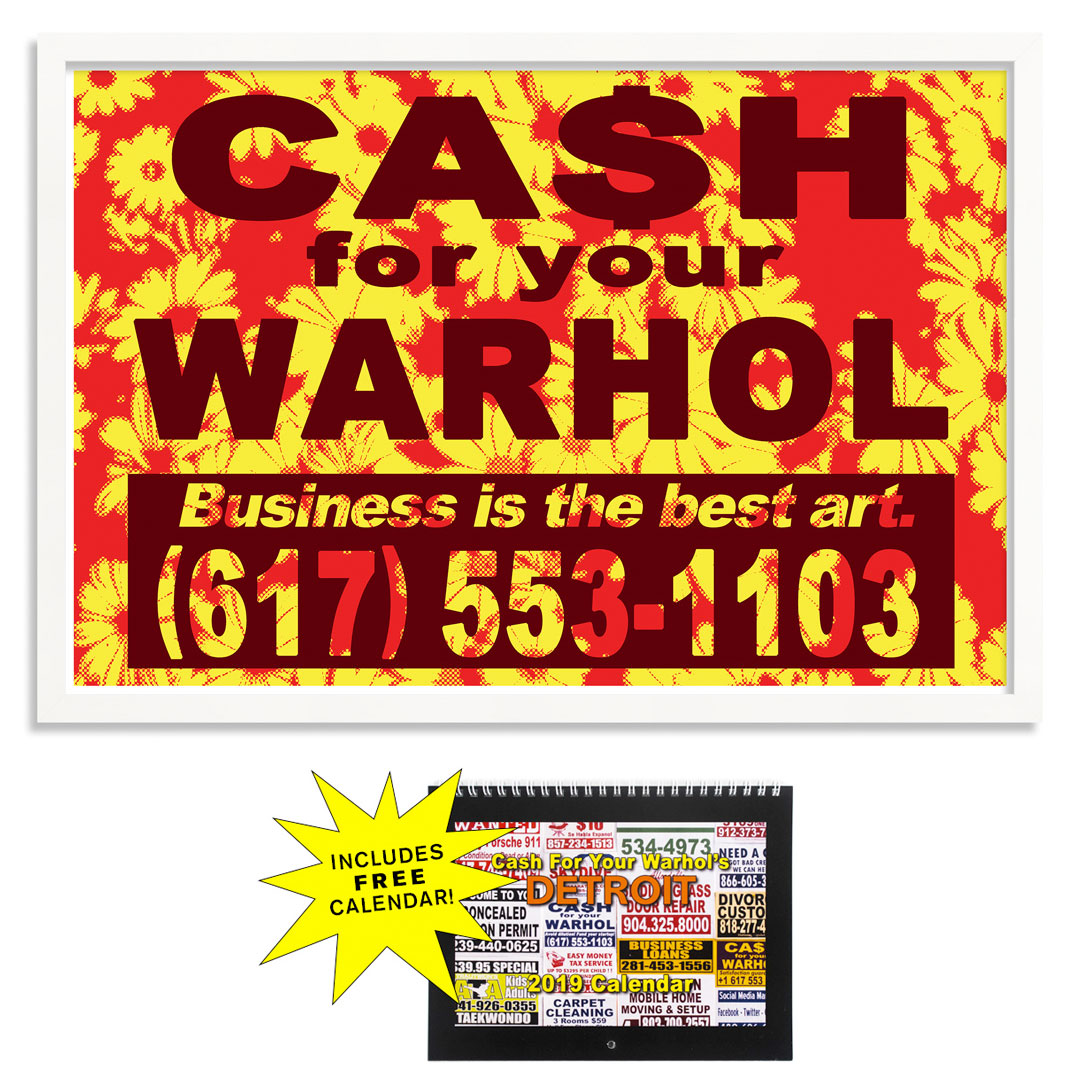 Cash For Your Warhol Art Print - Business Is the Best Art. - Variant I