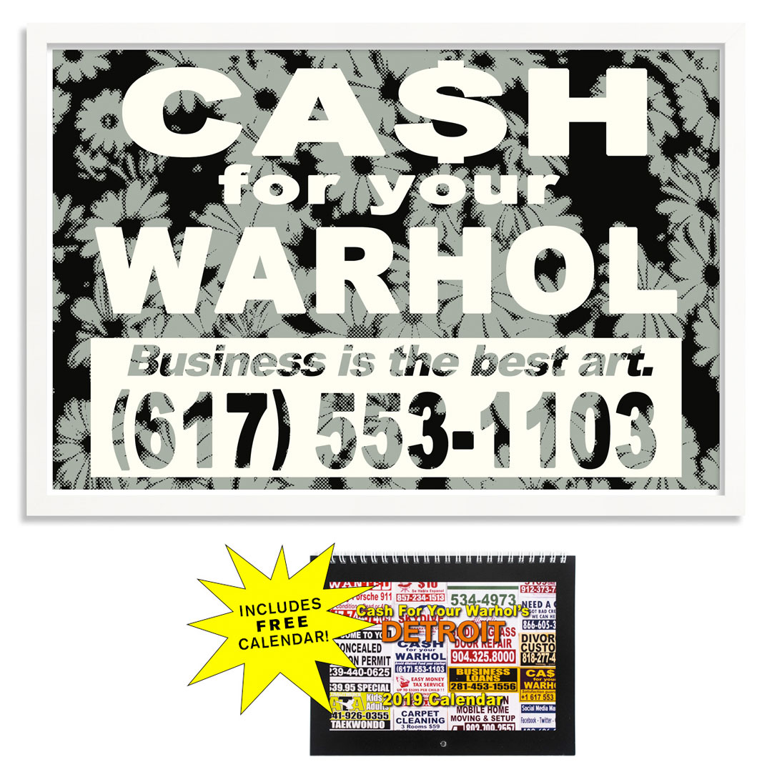 Cash For Your Warhol Art Print - Business Is the Best Art. - Variant II