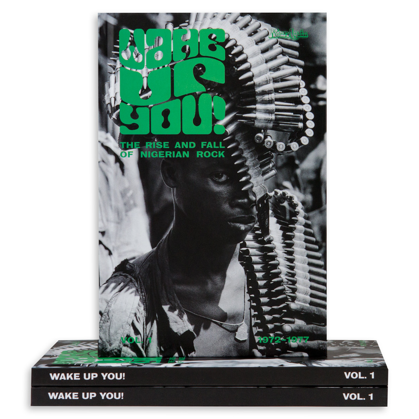 Eothen Alapatt Book - Wake Up You! Vol. 1: The Rise & Fall of Nigerian Rock