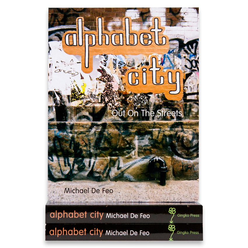 Michael De Feo Book - Alphabet City: Out On The Streets