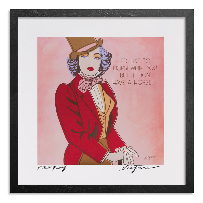 Niagara Art Print - Artist Proof - I'd Like To Horsewhip You But I Don't Have A Horse