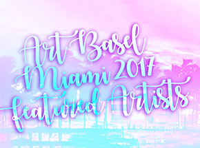 Art Collection by 1xRUN Presents - Art Basel Miami 2017 - Featured Artists