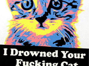 Original Art by Ben Frost - I Drowned Your Fucking Cat