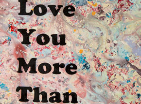 Art by Bobby Hill - I Love You More Than