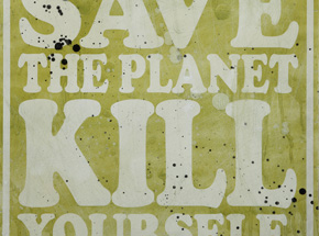 Art by Denial - Save The Planet Kill Yourself