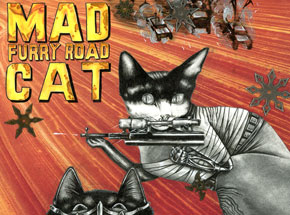 Art Print by Mary Williams - Mad Cat: Furry Road - Limited Edition Prints