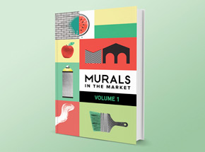 Book by 1xRUN Presents - Murals In The Market Vol. I - Hardcover Book - Fundraiser
