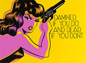 Art Print by Niagara - Limited Edition Screen Print - Damned If You Do and Dead If You Don't - 21 x 17 Inch Edition