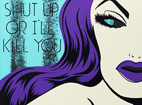 Art Print by Niagara - 1 of 1 - Shut Up Or I'll Kill You - Black Edition