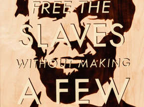 Art by Ryan McCann - You Don't Get To Free The Slaves
