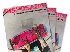 Book by Sean Cliver - Disposable: A History of Skateboard Art