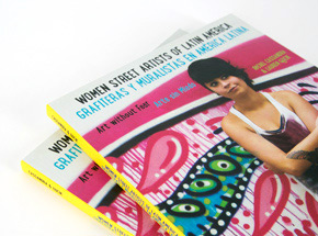 Book by Rachel Cassandra & Lauren Gucik - Woman Street Artists of Latin American